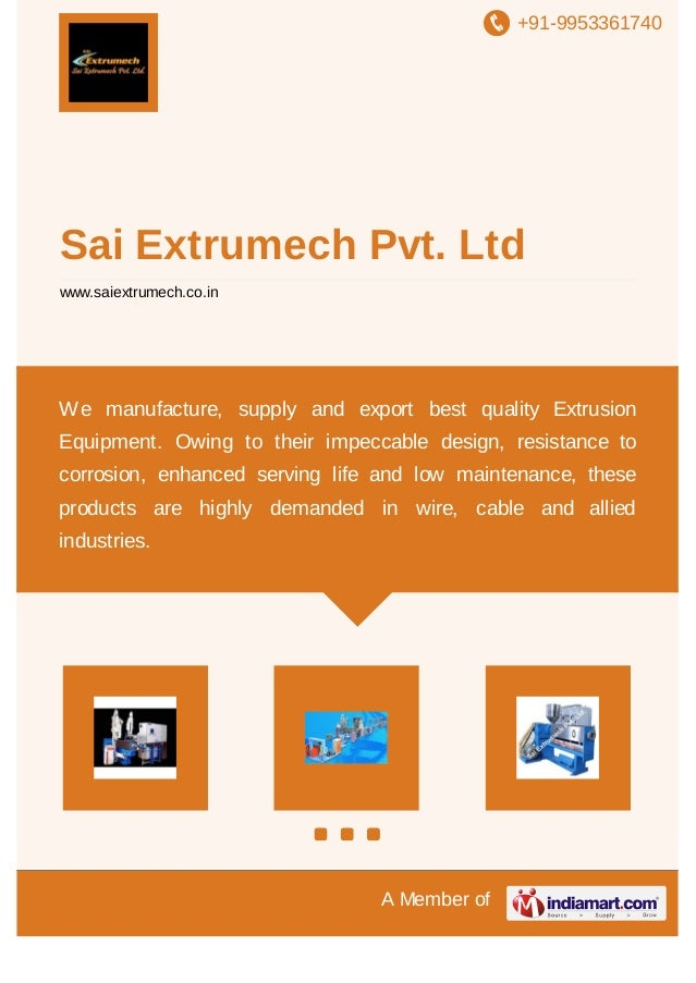 +91-9953361740 A Member of Sai Extrumech Pvt. Ltd www.saiextrumech.co.in We manufacture, supply and export best quality Ex...