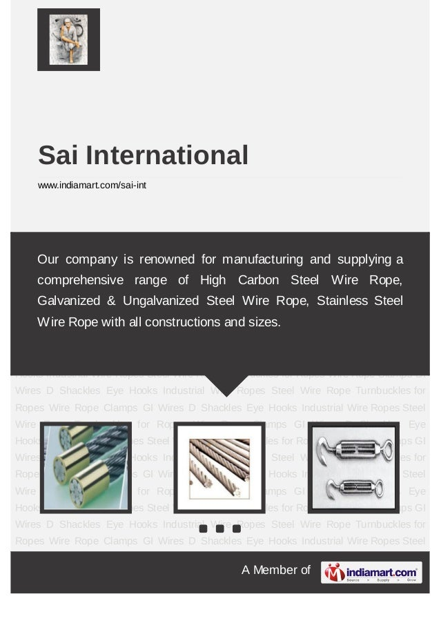 A Member ofSai Internationalwww.indiamart.com/sai-intIndustrial Wire Ropes Steel Wire Rope Turnbuckles for Ropes Wire Rope...