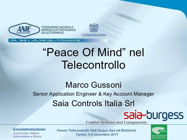 """ Peace Of Mind"" nel Telecontrollo Marco Gussoni Senior Application Engineer & Key Account Manager Saia Controls Italia Srl"