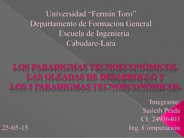"""Universidad """"Fermín Toro"""" Departamento de Formación General Escuela de Ingeniería Cabudare-Lara  LOS PARADIGMAS TECNQECQNÓ..."""