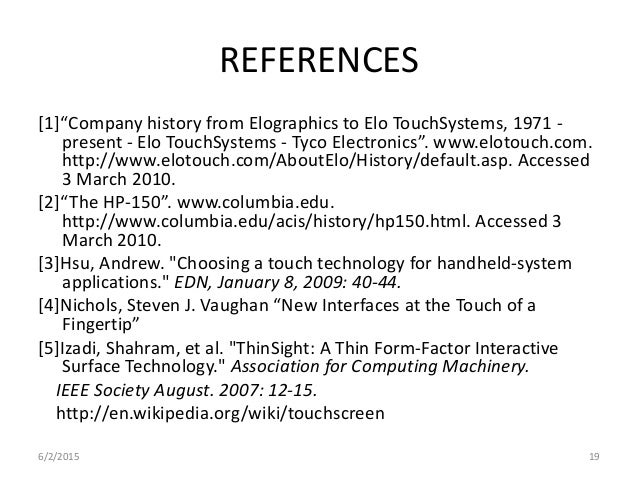 """REFERENCES [1]""""Company history from Elographics to Elo TouchSystems, 1971 - present - Elo TouchSystems - Tyco Electronics""""..."""