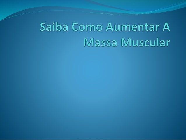  Para ganhar massa muscular devemos seguir uma combinação de treino físico e alimentação adequada com a utilização de pro...