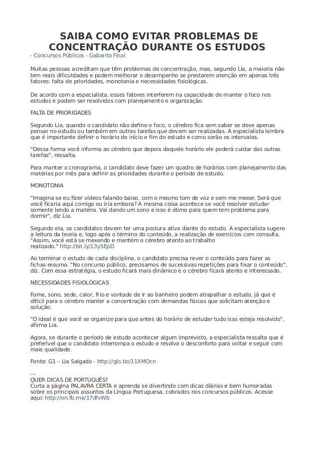 SAIBA COMO EVITAR PROBLEMAS DE CONCENTRAÇÃO DURANTE OS ESTUDOS  - Concursos Públicos - Gabarito Final  Muitas pessoas acre...