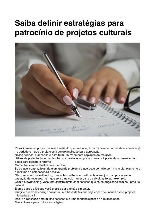 Saiba definir estratégias para patrocínio de projetos culturais Patrocínio de um projeto cultural é mais do que uma arte; é...