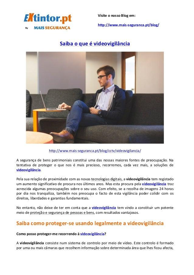 Saiba  o  que  é  videovigilância         http://www.mais-‐seg...