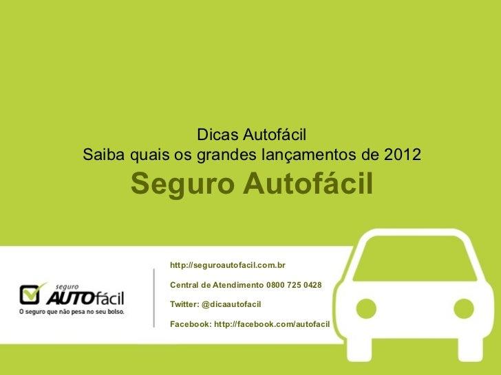 Dicas AutofácilSaiba quais os grandes lançamentos de 2012     Seguro Autofácil          http://seguroautofacil.com.br     ...