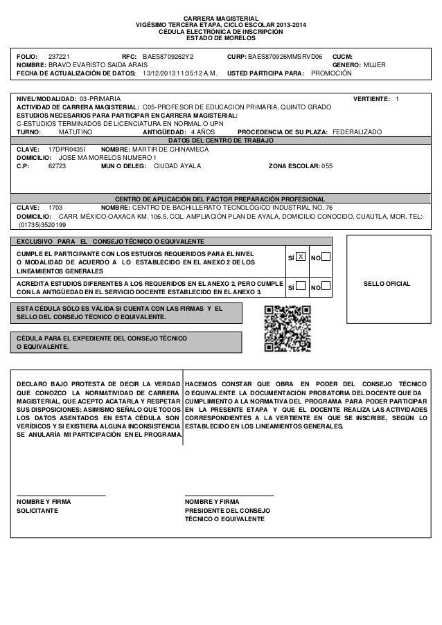 CARRERA MAGISTERIAL VIGÉSIMO TERCERA ETAPA, CICLO ESCOLAR 2013-2014 ESTADO DE MORELOS FOLIO: 237221 RFC: BAES8709262Y2 CUR...