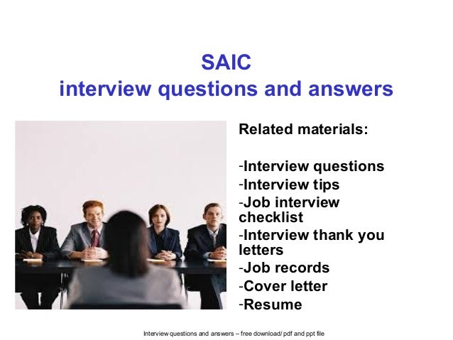 Interview questions and answers – free download/ pdf and ppt file SAIC interview questions and answers Related materials: ...
