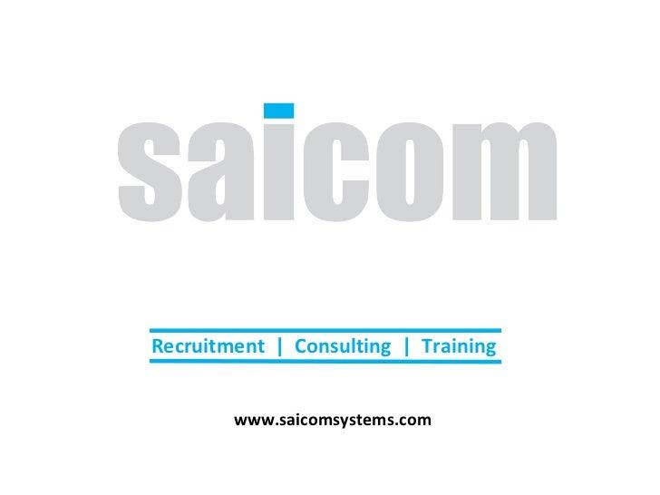 Recruitment  |  Consulting  |  Training www.saicomsystems.com