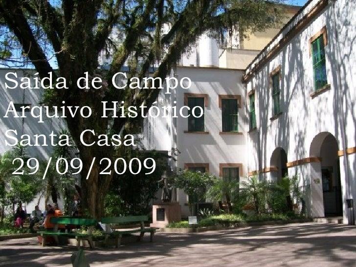 Saída de Campo  Arquivo Histórico Santa Casa 29/09/2009