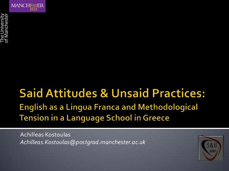 Said Attitudes & Unsaid Practices:<br />English as a Lingua Franca and Methodological Tension in a Language School in Gree...