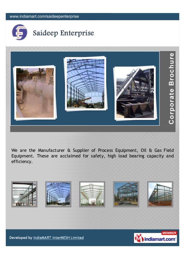 We are the Manufacturer & Supplier of Process Equipment, Oil & Gas FieldEquipment. These are acclaimed for safety, high lo...