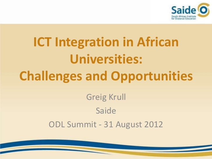 ICT Integration in African         Universities:Challenges and Opportunities           Greig Krull              Saide    O...