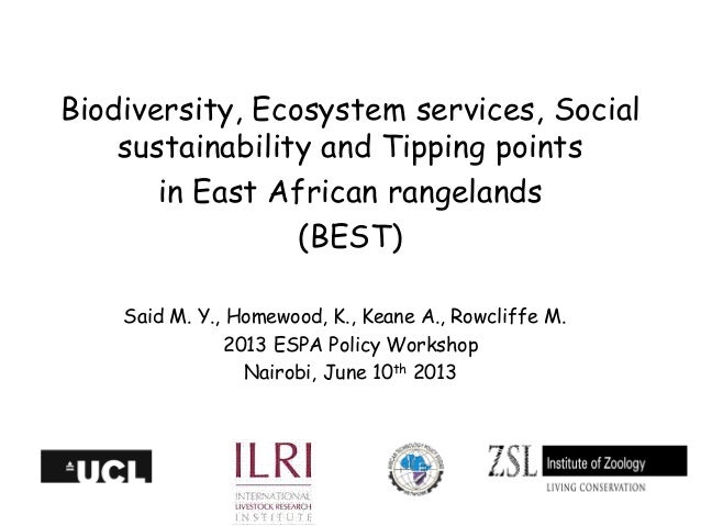 Biodiversity, Ecosystem services, Social sustainability and Tipping points in East African rangelands (BEST) Said M. Y., H...