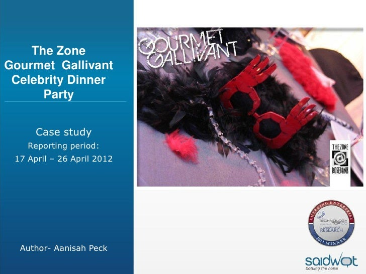 The ZoneGourmet Gallivant Celebrity Dinner      Party      Case study    Reporting period: 17 April – 26 April 2012  Autho...