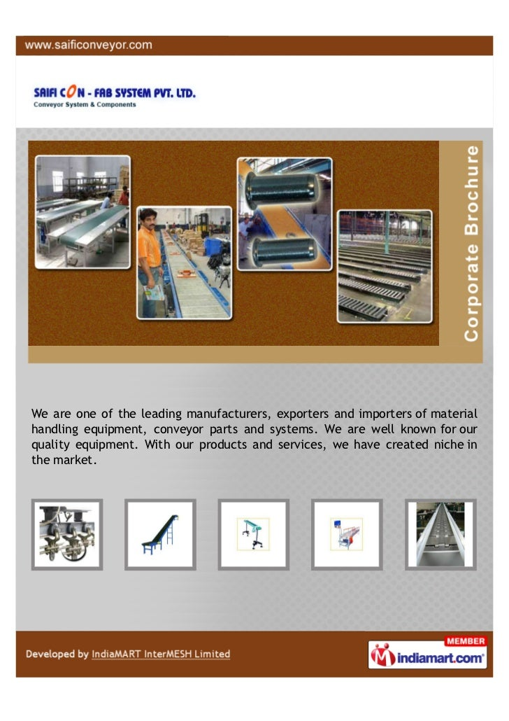 We are one of the leading manufacturers, exporters and importers of materialhandling equipment, conveyor parts and systems...