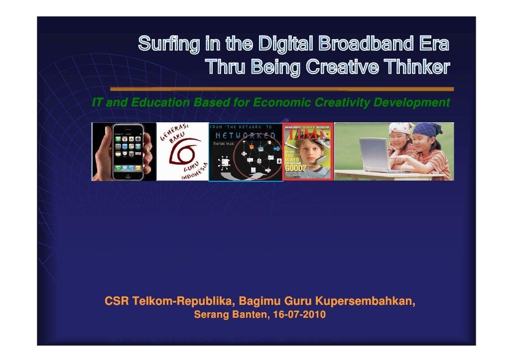 IT and Education Based for Economic Creativity Development       CSR Telkom-Republika, Bagimu Guru Kupersembahkan,       T...