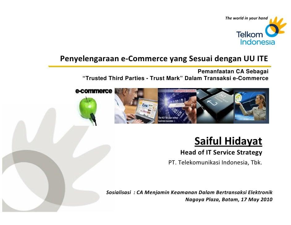 "Pemanfaatan CA Sebagai ""Trusted Third Parties - Trust Mark"" Dalam Transaksi e-Commerce                                    ..."