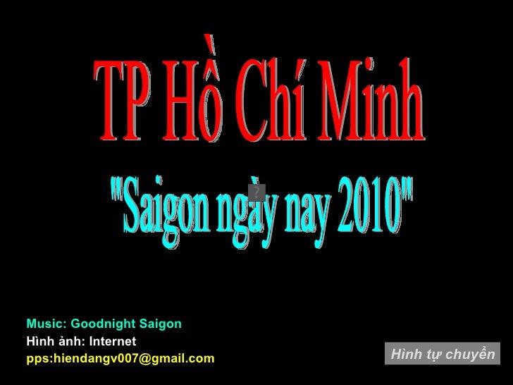 """""""Saigon ngày nay 2010"""" Hình ảnh: Internet pps:hiendangv007@gmail.com TP Hồ Chí Minh Music: Goodnight Saigon Hình..."""