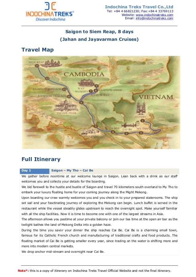Note*: this is a copy of itinerary on Indochina Treks Travel Official Website and not the final itinerary. Saigon to Siem ...