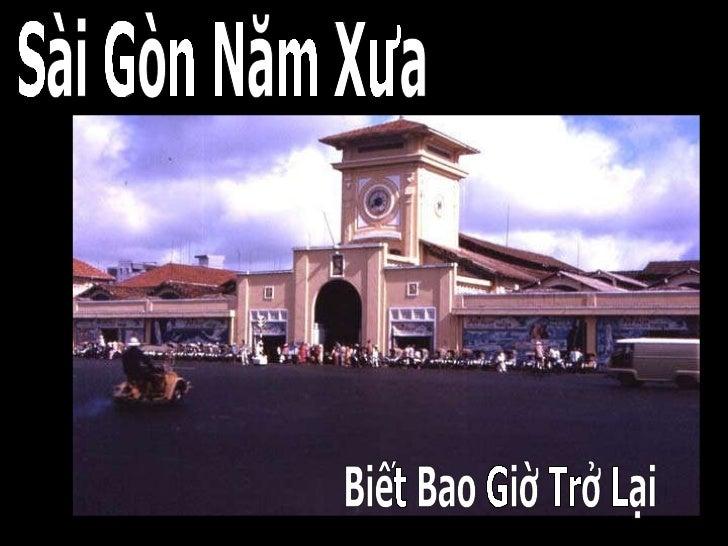 Sài Gòn Năm Xưa Biết Bao Giờ Trở Lại