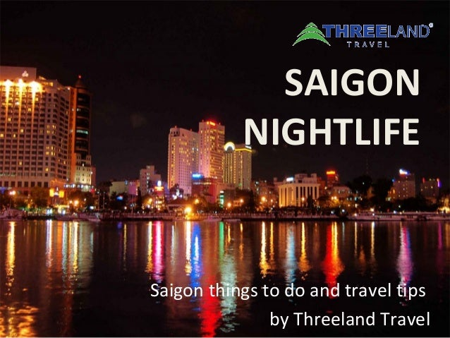 SAIGON NIGHTLIFE Saigon things to do and travel tips by Threeland Travel