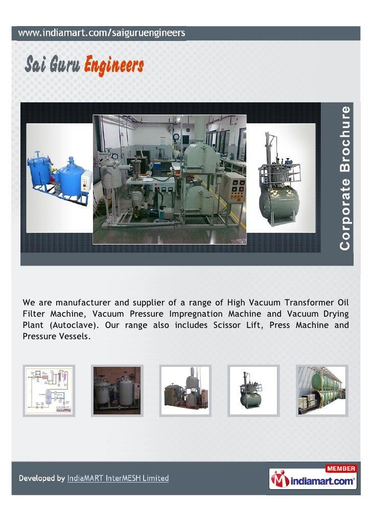 We are manufacturer and supplier of a range of High Vacuum Transformer OilFilter Machine, Vacuum Pressure Impregnation Mac...