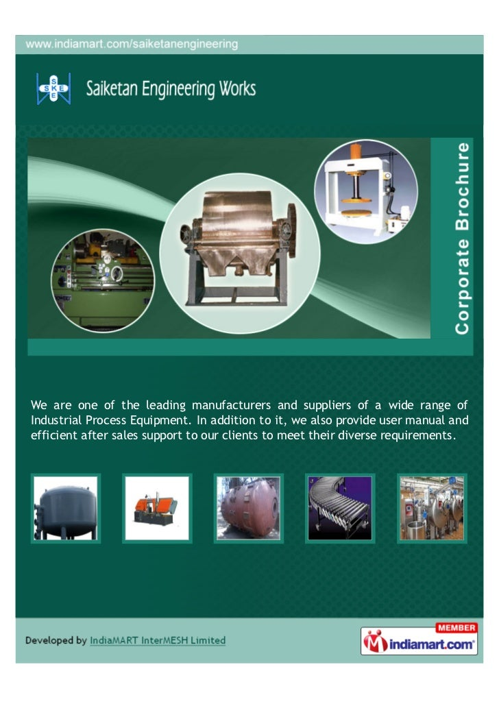 We are one of the leading manufacturers and suppliers of a wide range ofIndustrial Process Equipment. In addition to it, w...