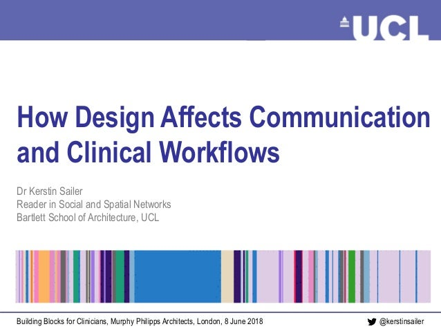 How design affects communication Sailer, June 2018@kerstinsailer How Design Affects Communication and Clinical Workflows D...