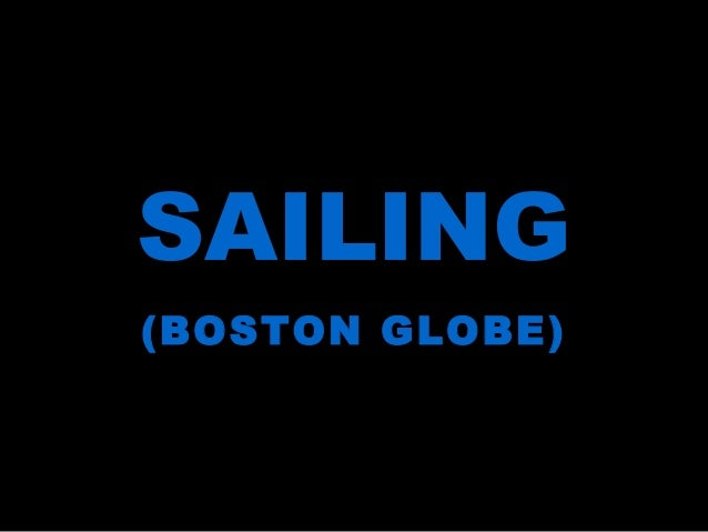 SAILING (BOSTON GLOBE)