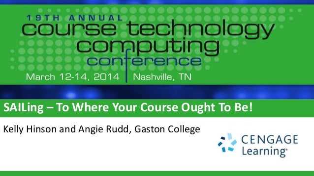 SAILing – To Where Your Course Ought To Be! Kelly Hinson and Angie Rudd, Gaston College