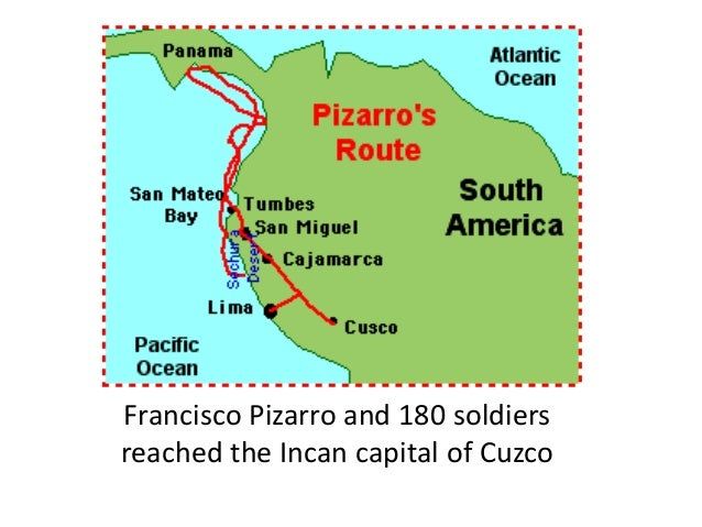 S Francisco Pizarro Exploration Route: Sailing West To Go East