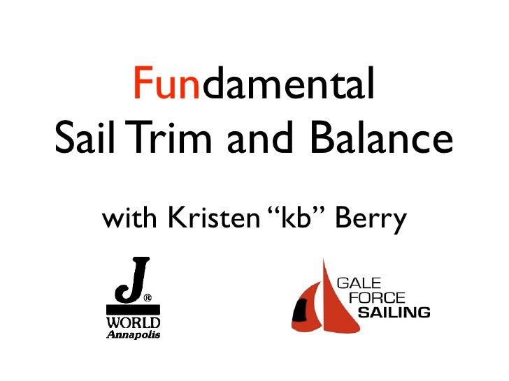 "Fundamental Sail Trim and Balance   with Kristen ""kb"" Berry"