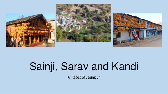 Sainji, Sarav and Kandi Villages of Jaunpur