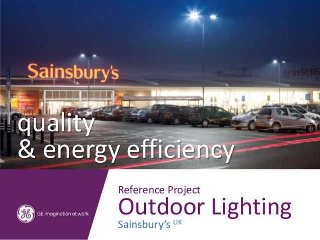 quality& energy efficiency        Reference Project        Outdoor Lighting        Sainsbury's UK
