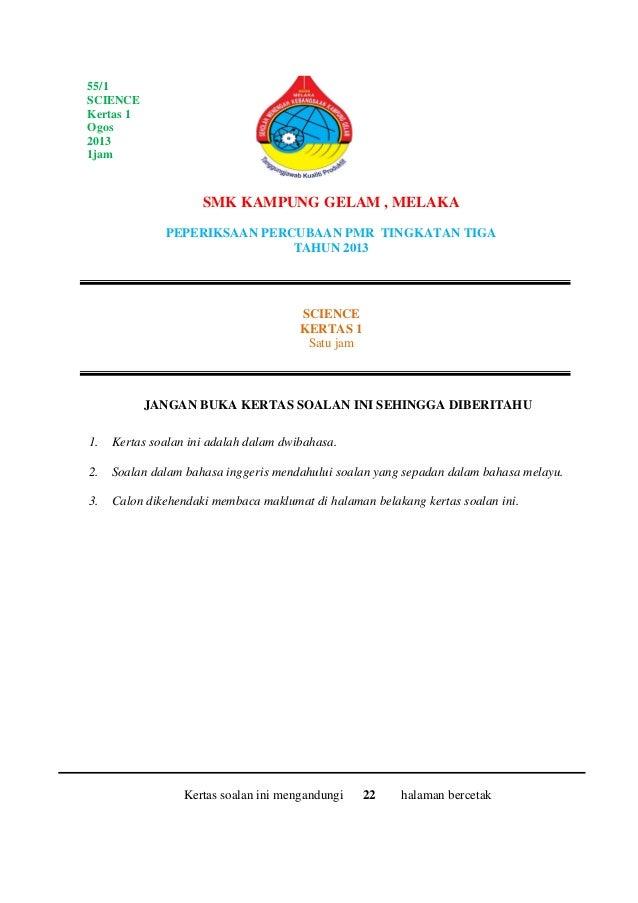SMK KAMPUNG GELAM , MELAKA PEPERIKSAAN PERCUBAAN PMR TINGKATAN TIGA TAHUN 2013 JANGAN BUKA KERTAS SOALAN INI SEHINGGA DIBE...