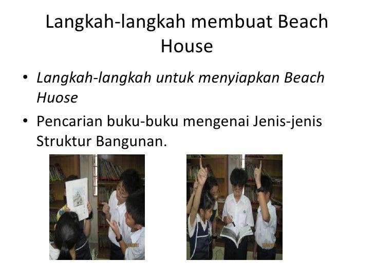 Langkah-langkahmembuat Beach House<br />Langkah-langkahuntukmenyiapkan Beach Huose<br />Pencarianbuku-bukumengenaiJenis-je...