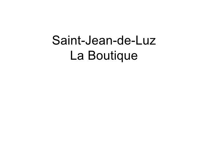 Saint-Jean-de-Luz   La Boutique