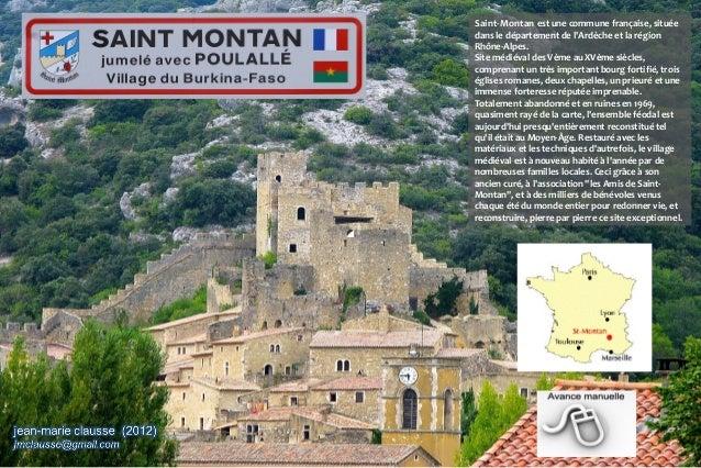Saint-Montan est une commune française, située dans le département de l'Ardèche et la région Rhône-Alpes. Site médiéval de...