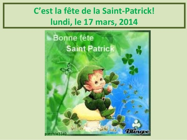 C'est la fête de la Saint-Patrick! lundi, le 17 mars, 2014