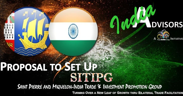 SAINT PIERRE AND MIQUELON-INDIA TRADE & INVESTMENT PROMOTION GROUP
