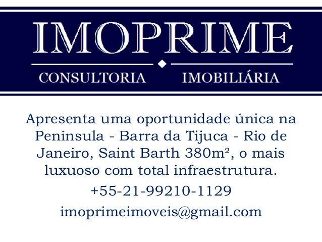 Apresenta uma oportunidade única na Península - Barra da Tijuca - Rio de Janeiro, Saint Barth 380m², o mais luxuoso com to...