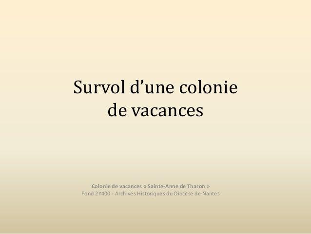 Survol d'une colonie de vacances Colonie de vacances « Sainte-Anne de Tharon » Fond 2Y400 - Archives Historiques du Diocès...