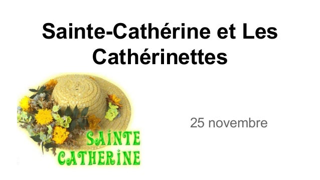 Sainte-Cathérine et Les Cathérinettes 25 novembre