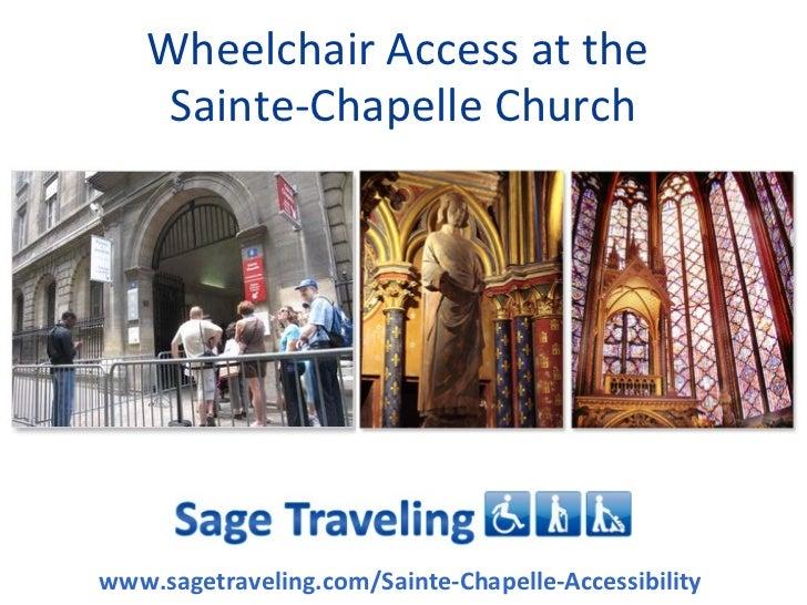 Wheelchair Access at the    Sainte-Chapelle Churchwww.sagetraveling.com/Sainte-Chapelle-Accessibility