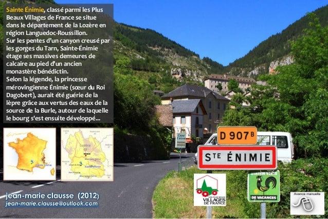 Sainte Énimie, classé parmi les PlusBeaux Villages de France se situedans le département de la Lozère enrégion Languedoc-R...