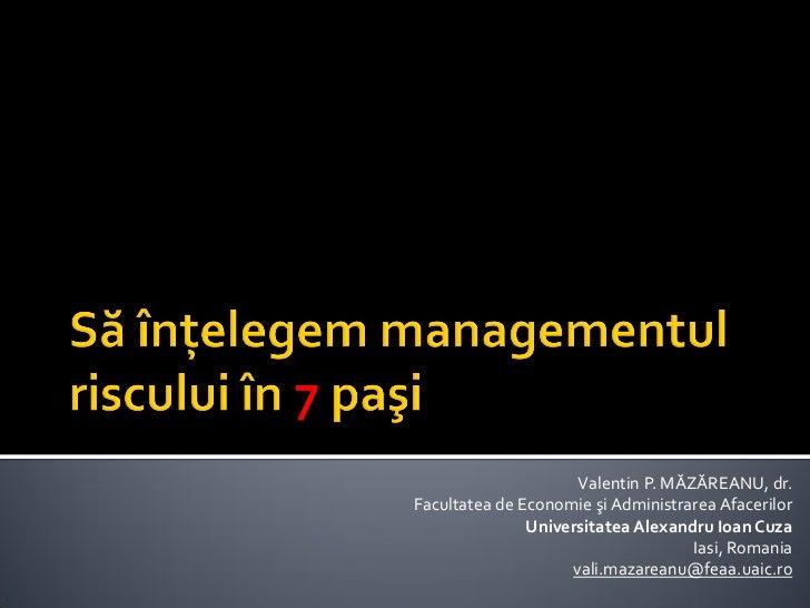 Valentin P. MĂZĂREANU, dr.Facultatea de Economie şi Administrarea Afacerilor               Universitatea Alexandru Ioan Cu...