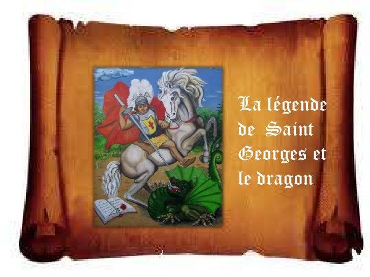 La légendede SaintGeorges etle dragon.