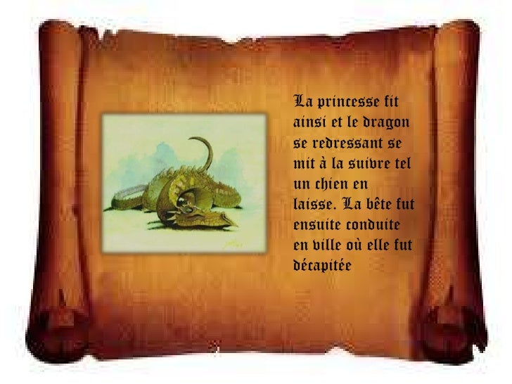 La princesse fitainsi et le dragonse redressant semit à la suivre telun chien enlaisse. La bête futensuite conduiteen vill...