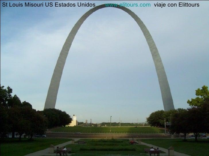 St Louis Misouri US Estados Unidos  www.elitours.com   viaje con Elittours